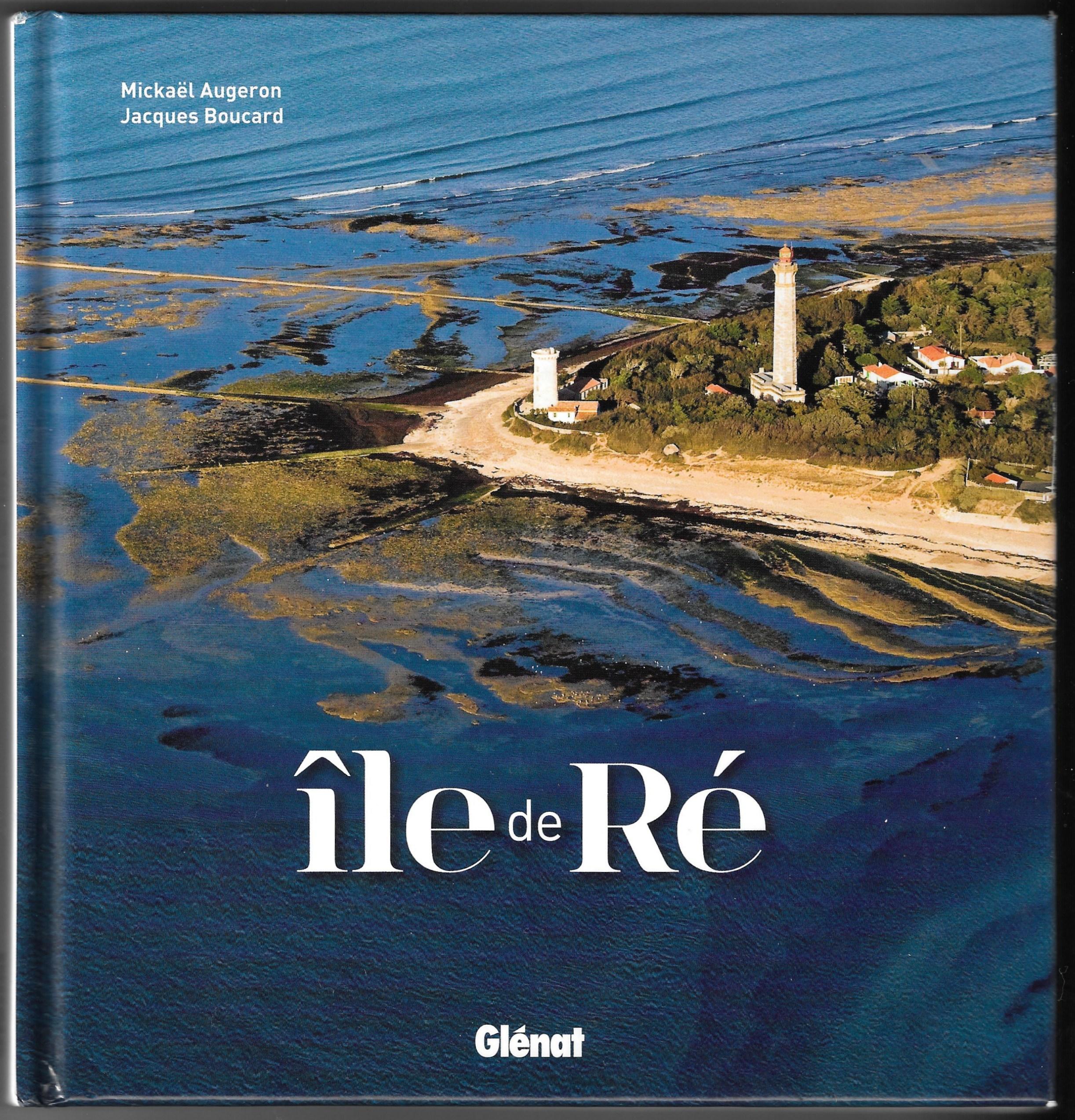 Ile de Ré - Co auteurs : Mickaël Augeron et Jacques Boucard