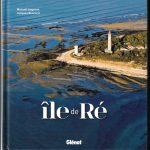 Tout savoir (ou presque) sur l'île de Ré