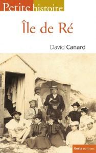 David Canard - Ile de Ré - Petite histoire - parution 2010