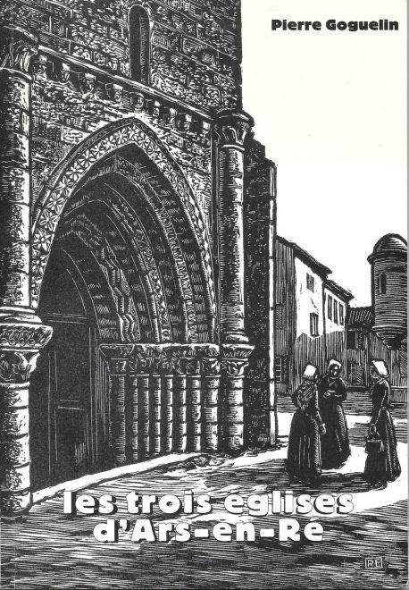 Les trois églises d'Ars-en-Ré - Pierre Goguelin