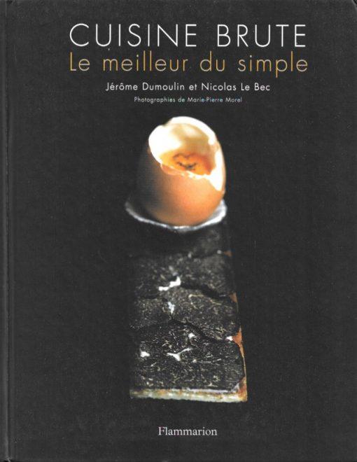 Livre Cuisine Brute - Jérôme Dumoulin /Nicolas Le Bec - avril 2021